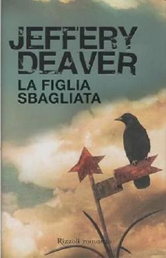 La figlia sbagliata di Jeffery Deaver