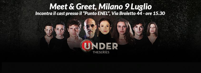 Meet&Greet di Under, i personaggi della web series incontrano i fan